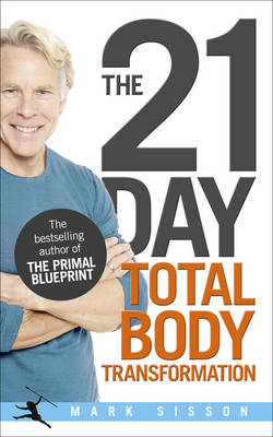 The 21 Day Total Body Transformation: A Complete Step-by-step Gene Reprogramming Action Plan (Paperback)