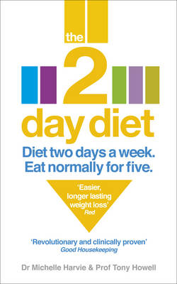 The 2-day Diet: Diet Two Days a Week. Eat Normally for Five. (Paperback)