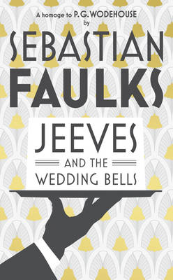 Jeeves and the Wedding Bells (Hardback)