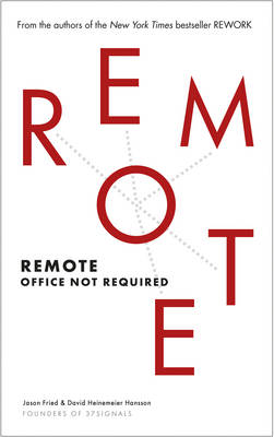 Remote: Office Not Required (Paperback)