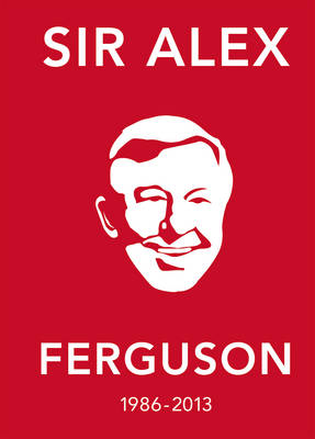 The Alex Ferguson Quote Book: The Greatest Manager in His Own Words (Hardback)