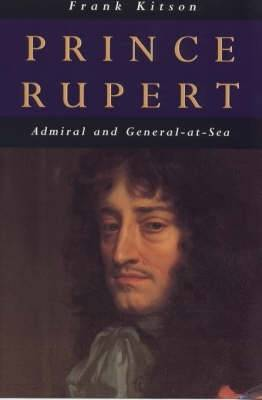Prince Rupert: Admiral and General-at-sea (Paperback)