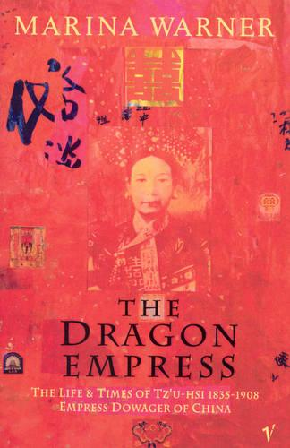 The Dragon Empress: Life and Times of Tz'u-hsi, 1835-1908, Empress Dowager of China (Paperback)