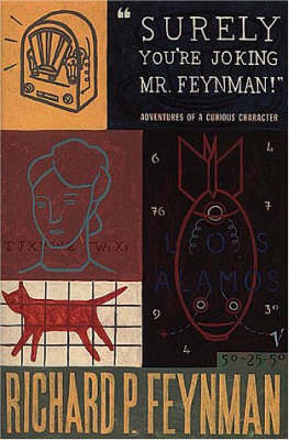 """Surely You're Joking, Mr. Feynman!"": Adventures of a Curious Character as Told to Ralph Leighton (Paperback)"