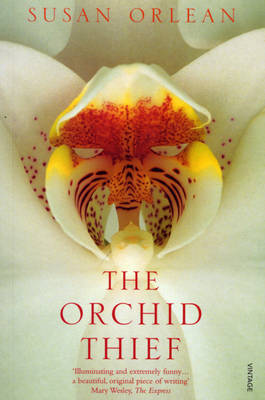 The Orchid Thief: A True Story of Beauty and Obsession (Paperback)