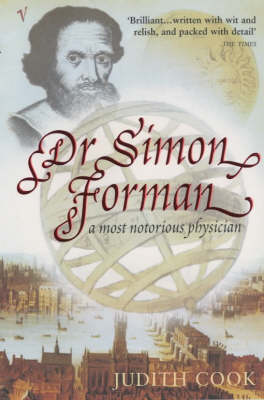 Dr Simon Forman: A Most Notorious Physician (Paperback)
