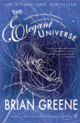 The Elegant Universe: Superstrings, Hidden Dimensions and the Quest for the Ultimate Theory (Paperback)