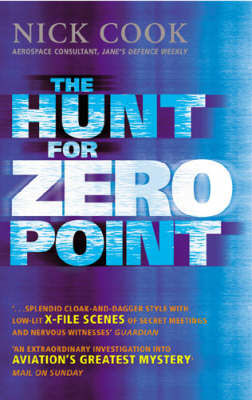 Hunt for Zero Point: One Man's Journey to Discover the Biggest Secret Since the Invention of the Atom Bomb (Paperback)