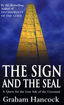 The Sign and the Seal: Quest for the Lost Ark of the Covenant (Paperback)