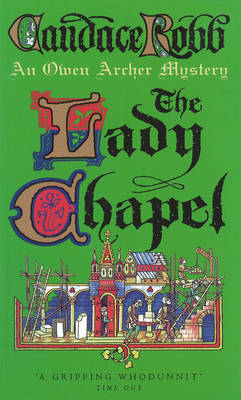 The Lady Chapel: An Owen Archer Mystery (Paperback)