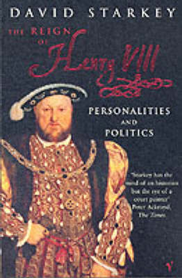 The Reign of Henry VIII: The Personalities and Politics (Paperback)
