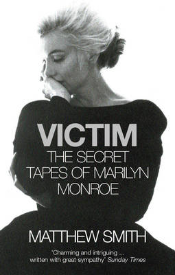 Victim: The Secret Tapes of Marilyn Monroe (Paperback)