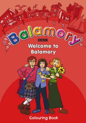 Welcome to Balamory: A Colouring Book - Balamory (Paperback)