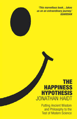The Happiness Hypothesis: Putting Ancient Wisdom to the Test of Modern Science (Paperback)