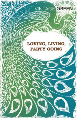 Loving, Living, Party Going: WITH Loving AND Party Going (Paperback)