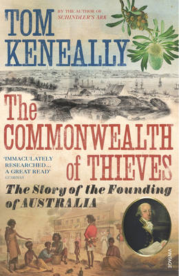 The Commonwealth of Thieves: The Story of the Founding of Australia (Paperback)