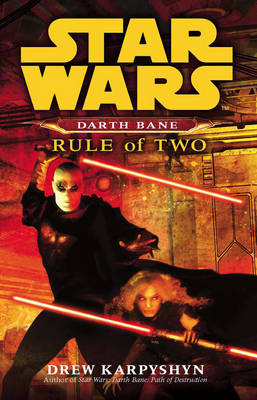 Star Wars: Darth Bane - Rule of Two - Star Wars 123 (Paperback)