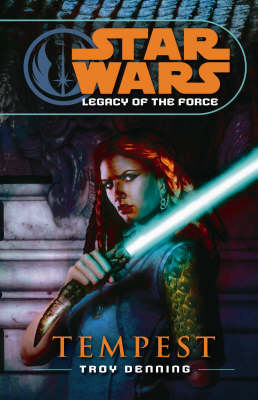 Star Wars: Legacy of the Force III - Tempest - Star Wars: Legacy of the Force S. 11 (Paperback)