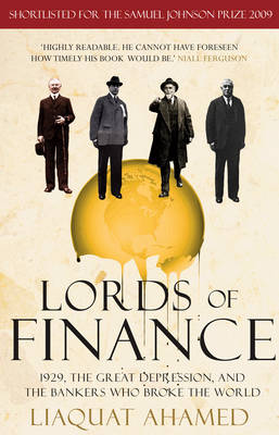 Lords of Finance: 1929, the Great Depression, and the Bankers Who Broke the World (Paperback)
