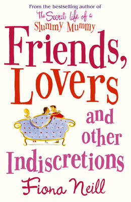 Friends, Lovers and Other Indiscretions (Paperback)