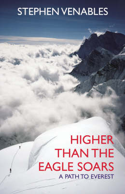 Higher Than the Eagle Soars: A Path to Everest (Paperback)