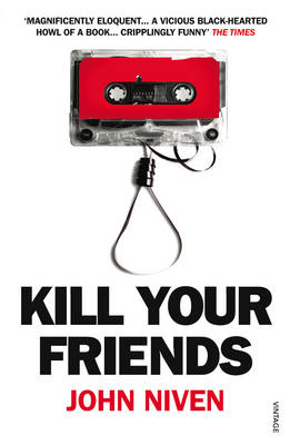 Kill Your Friends (Paperback)