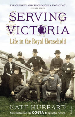 Serving Victoria: Life in the Royal Household (Paperback)