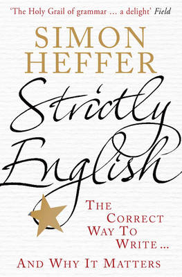 Strictly English: The Correct Way to Write ... and Why it Matters (Paperback)