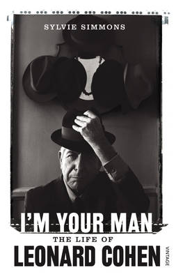 I'm Your Man: The Life of Leonard Cohen (Paperback)