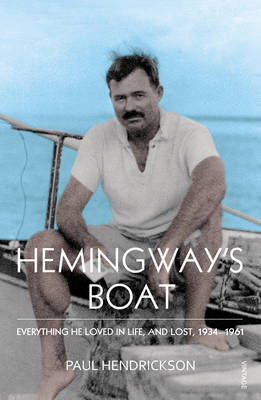 Hemingway's Boat: Everything He Loved in Life, and Lost, 1934-1961 (Paperback)