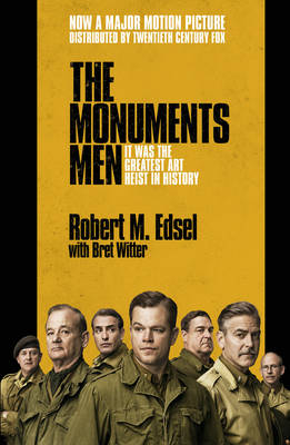 The Monuments Men: Allied Heroes, Nazi Thieves and the Greatest Treasure Hunt in History (Paperback)