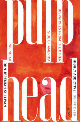 Pulphead: Notes from the Other Side of America (Paperback)