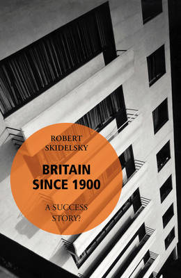 Britain Since 1900 - A Success Story?: Book 6 (Paperback)