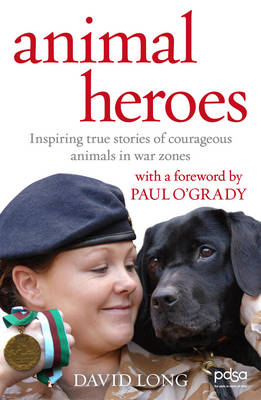 Animal Heroes: Inspiring True Stories of Courageous Animals (Paperback)