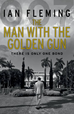 The Man with the Golden Gun: James Bond 007 (Paperback)