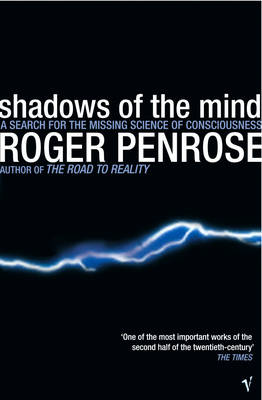 Shadows of the Mind: A Search for the Missing Science of Consciousness (Paperback)
