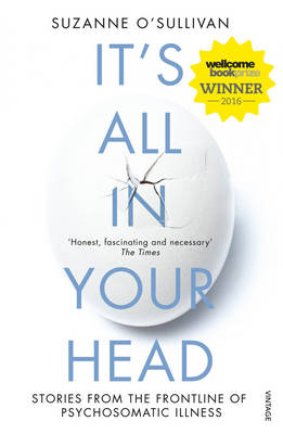It's All in Your Head: Stories from the Frontline of Psychosomatic Illness (Paperback)