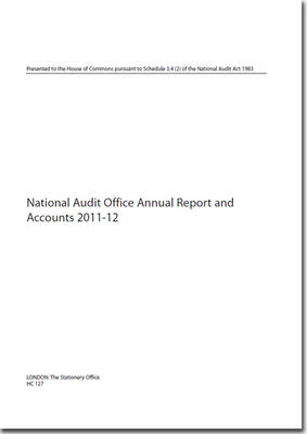 National Audit Office Annual Report and Accounts 2011-12 - House of Commons Papers (Paperback)