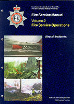 Fire Service Operations: Aircraft Incidents v. 2 - Fire Service Manual (Paperback)