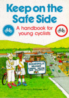 Keep on the Safe Side: Handbook for Young Cyclists (Paperback)