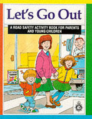 Let's Go Out: Road Safety Activity Book for Parents and Young Children (Paperback)
