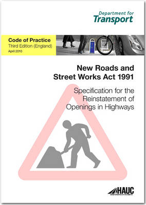 Specification for the Reinstatement of Openings in Highways April 2010: Code of Practice for England (Paperback)