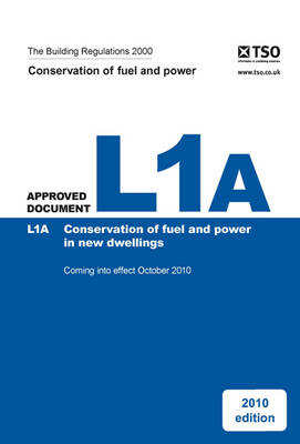 The Building Regulations 2000: Approved Document, L1a: Conservation of Fuel and Power in New Dwellings (Loose-leaf)