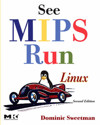 See MIPS Run - The Morgan Kaufmann Series in Computer Architecture and Design (Paperback)