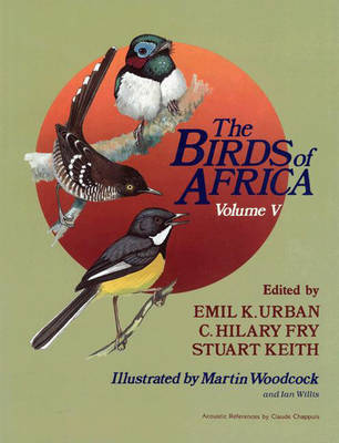 The Birds of Africa: Thrushes to Puffback Flycatchers Volume V (Hardback)