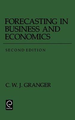 Forecasting in Business and Economics - Economic Theory, Econometrics, and Mathematical Economics (Hardback)