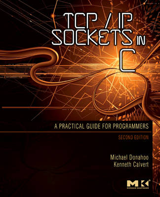 TCP/IP Sockets in C: Practical Guide for Programmers (Paperback)