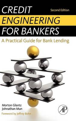 Credit Engineering for Bankers: A Practical Guide for Bank Lending (Hardback)