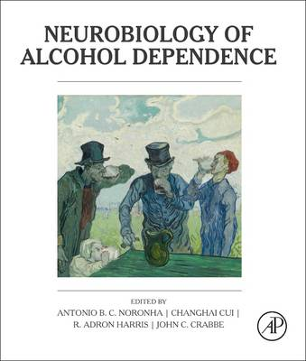 Neurobiology of Alcohol Dependence (Hardback)
