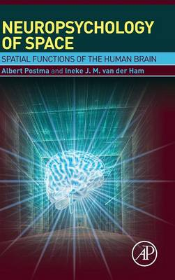 Cover The Neuropsychology of Space: Spatial Functions of the Human Brain